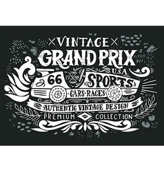 Vintage Grand Prix Hand drawn grunge vintage with vector