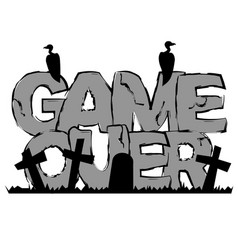 Gray text game over with graves and vultures vector