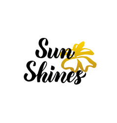 sun shines lettering vector image vector image