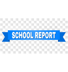 Blue tape with school report caption vector