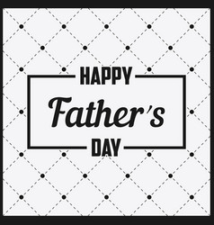 happy father day - lettering in frame vector image