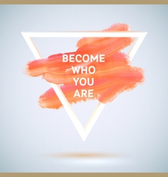 Motivation triangle watercolor stroke poster Text vector