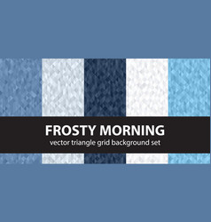 Triangle pattern set frosty morning seamless vector