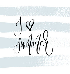 i love summer - hand lettering typography poster vector image