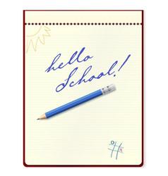 notebook with pencil hello school handwritten vector image