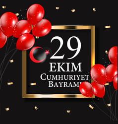 29 ekim cumhuriyet bayraminiz translation 29 vector image