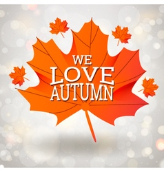 We love Autumn design with maple leaf vector image