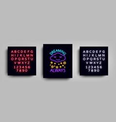 dreams always fashion slogan for printing neon vector image