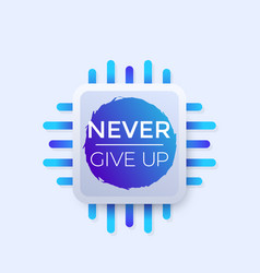 Never give up modern poster vector
