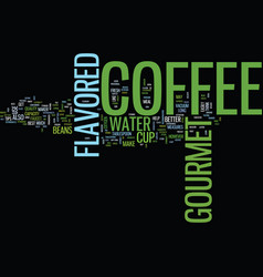 Gourmet flavored coffee text background word vector