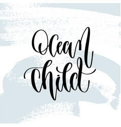 ocean child - hand lettering typography poster vector image