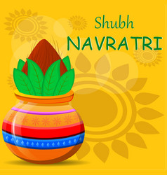 Happy navratri greeting card pot with coconut on vector