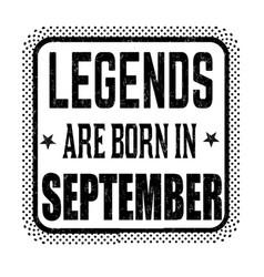 Legends are born in september vintage emblem vector