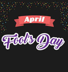 april fools day ribbon black background ima vector image