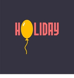 logo with word holiday and balloon vector image