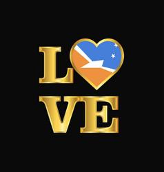 Love typography tierra del fuego province vector