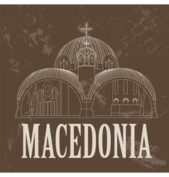 Macedonia landmarks Retro styled image vector image