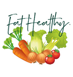 Fresh vegetables and phrase eat healthy vector
