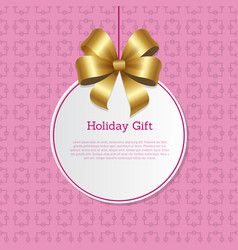 Holiday gifts cover design with golden bow hanging vector