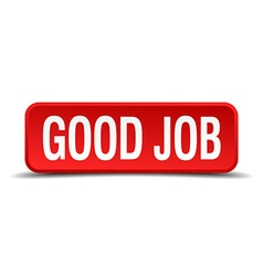 Good job red 3d square button on white background vector