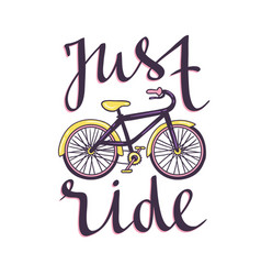 Hand drawn with bicycle and stylish phrase - just vector