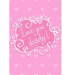 Love you dearly vector image