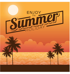enjoy the summer holiday sunset background vector image vector image