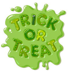 Green candy letters trick or treat in puddle of vector