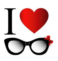 I love fashion eye wear vector image