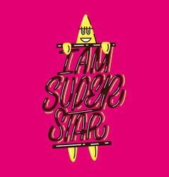 I am super star lettering print vector