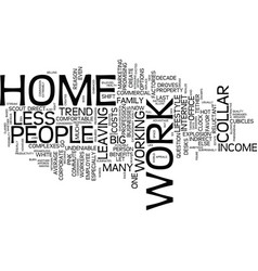 the new work at home trend text background word vector image