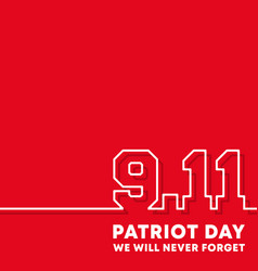 911 patriot day - we will never forget background vector image