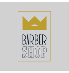king crown barber shop vintage label badge or e vector image