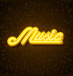 Music with neon sign shiny signboard vector