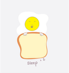 the cute egg is sleeping with the bread vector image