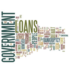 Government loans and why you never default text vector