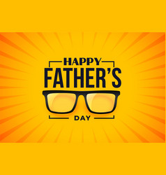 Happy fathers day wishes card with eye glasses vector