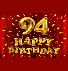 Happy birthday 94th celebration gold balloons and vector