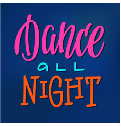 dance all night quote typography vector image vector image
