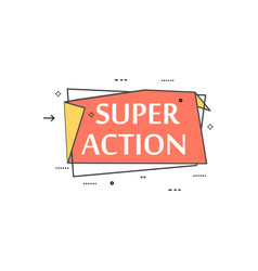 Retail speech bubble with super action phrase vector