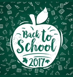Back to school 2017 apple poster chalkboard vector
