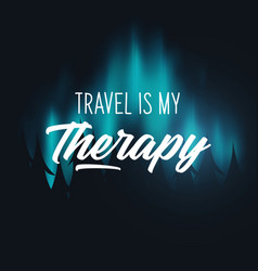 Travel quote with aurora borealis or northern vector
