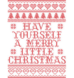 have yourself a merry little christmas pattern vector image