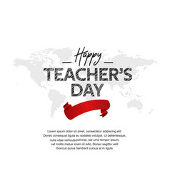 Happy teacher day with red ribbon and world map vector