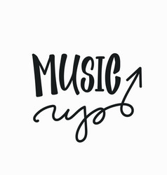 music up quote lettering typography vector image