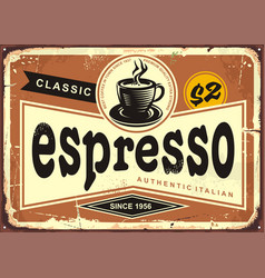 authentic italian espresso vintage tin sign vector image
