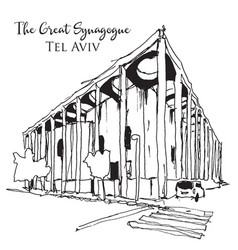 drawing sketch great synagogue in tel aviv vector image