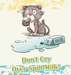 Idiom dont cry over spilt milk vector