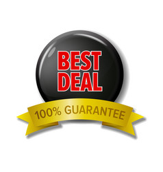 Black sign with text best deal 100 guarantee vector