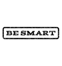 Be smart watermark stamp vector